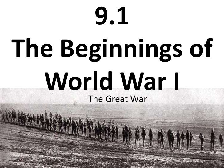 9.1The Beginnings of World War I<br />The Great War<br />