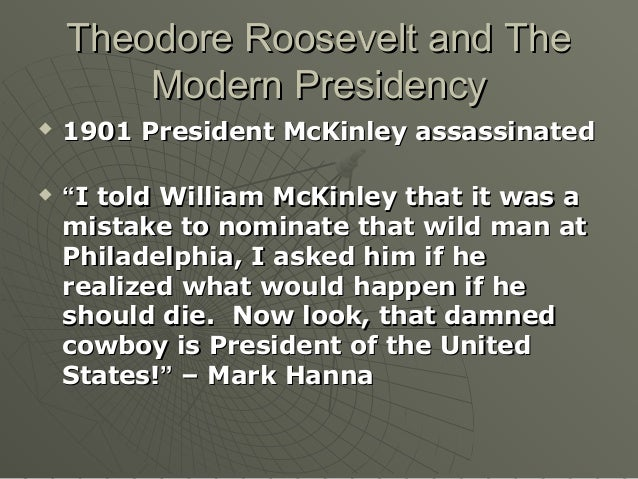 a history of the presidencies of theodore roosevelt and woodrow wilson Social studies help for american history,  teddy roosevelt i theodore roosevelt - progressive a  woodrow wilson.