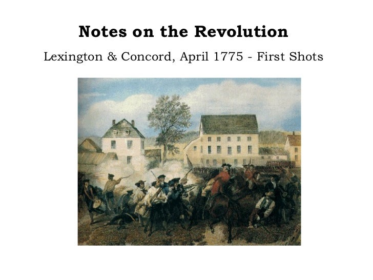 Notes on the Revolution Lexington & Concord, April 1775 - First Shots