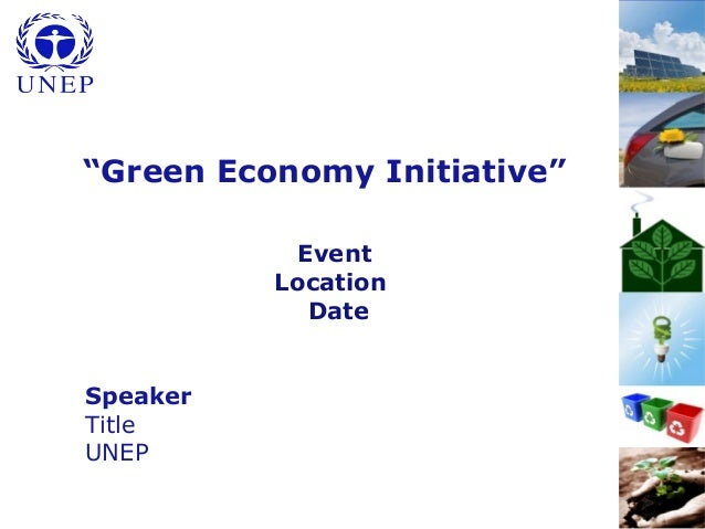 "1 ""Green Economy Initiative"" Event Location Date Speaker Title UNEP"