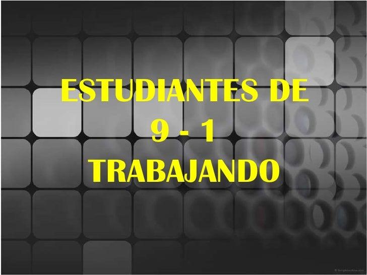 ESTUDIANTES DE 9 - 1 TRABAJANDO<br />