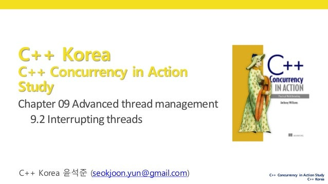 C++ Concurrency in Action Study C++ Korea Chapter	09 Advanced	thread	management 9.2	Interrupting	threads C++ Korea C++ Con...