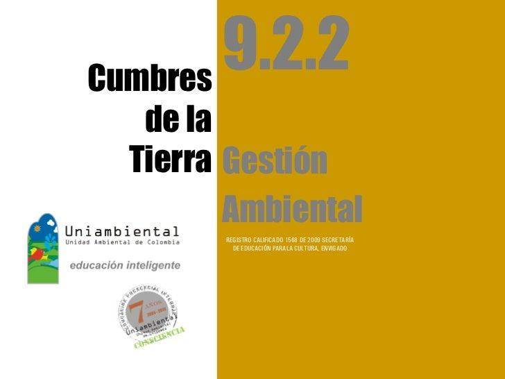 Cumbres        9.2.2   de la  Tierra Gestión         Ambiental        REGISTRO CALIFICADO 1568 DE 2009 SECRETARÍA         ...