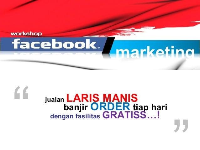 """marketingjualan LARIS MANISbanjir ORDER tiap haridengan fasilitas GRATISS…!"""""""