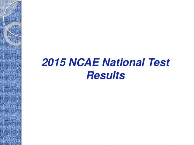 2015 NCAE National Test Results