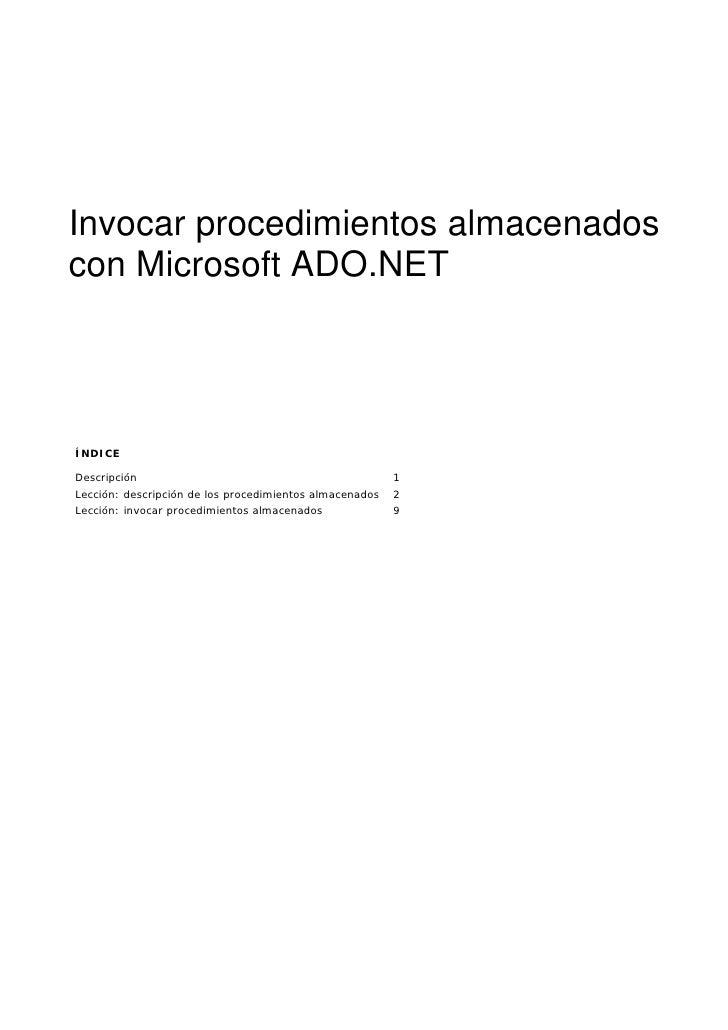 Invocar procedimientos almacenadoscon Microsoft ADO.NETÍNDICEDescripción                                              1Lec...
