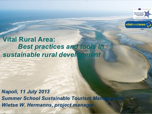 Vital Rural Area: Best practices and tools in sustainable rural development Napoli, 11 July 2013 Summer School Sustainable...