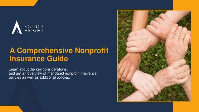 A Comprehensive Nonprofit Insurance Guide Learn about the key considerations, and get an overview of mandated nonprofit in...