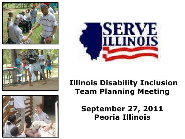 Illinois Disability Inclusion Team Planning Meeting  September 27, 2011 Peoria Illinois