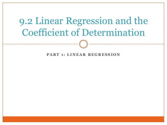 9.2 Linear Regression and the Coefficient of Determination      PART 1: LINEAR REGRESSION