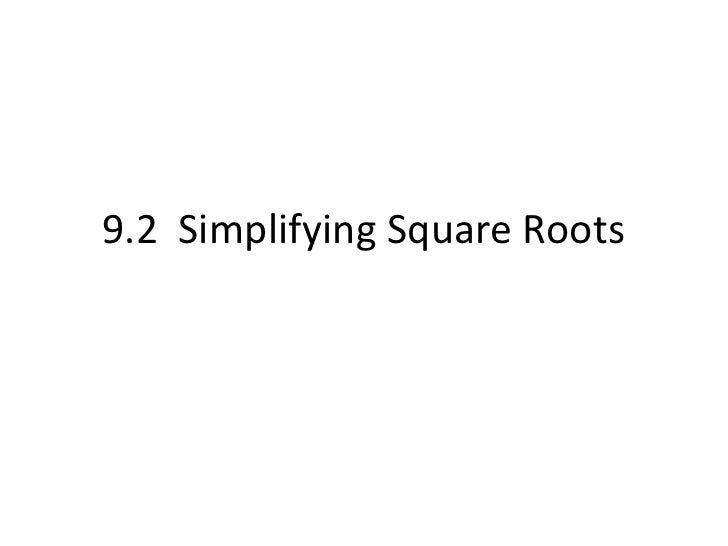 9.2  Simplifying Square Roots<br />