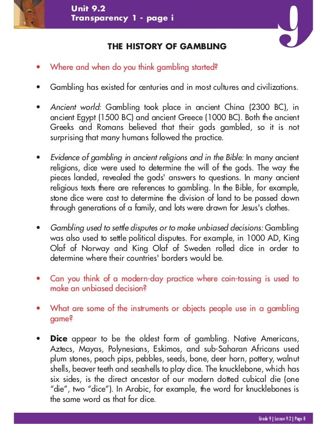 Grade 9 | Lesson 9.2 | Page 8 Unit 9.2 Transparency 1 - page i THE HISTORY OF GAMBLING • Where and when do you think gambl...