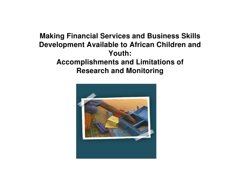 Making Financial Services and Business Skills Development Available to African Children and                    Youth:     ...