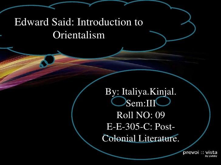 14/10/2011<br />Edward Said: Orientalism<br />1<br />Edward Said: Introduction to  Orientalism<br />By: Italiya.Kinjal.<br...