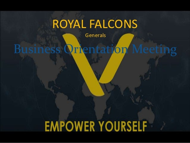 ROYAL FALCONS            GeneralsBusiness Orientation Meeting
