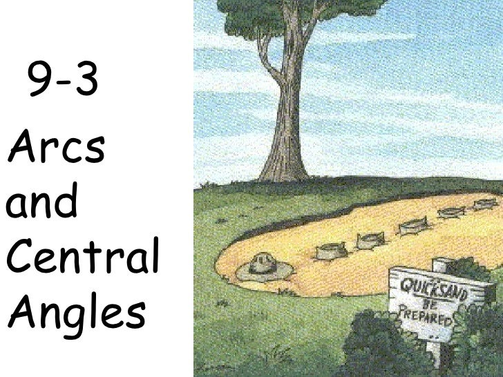 9-3 Arcs and Central Angles