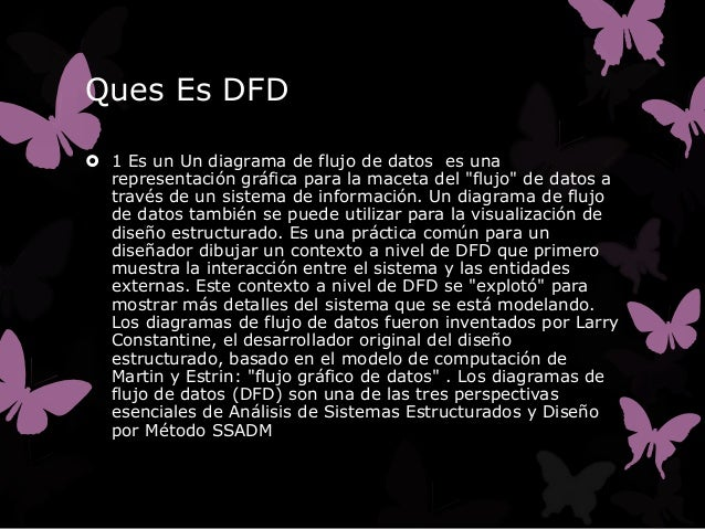 """Ques Es DFD 1 Es un Un diagrama de flujo de datos es una  representación gráfica para la maceta del """"flujo"""" de datos a  t..."""