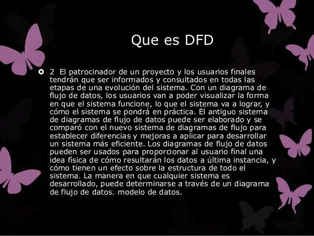 Que es DFD 2 El patrocinador de un proyecto y los usuarios finales  tendrán que ser informados y consultados en todas las...