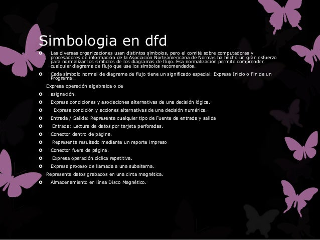 Simbologia en dfd    Las diversas organizaciones usan distintos símbolos, pero el comité sobre computadoras y     procesa...