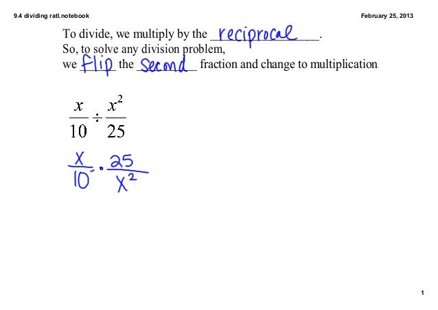 9.4 dividing ratl.notebook                                                 February 25, 2013                To divide, we ...