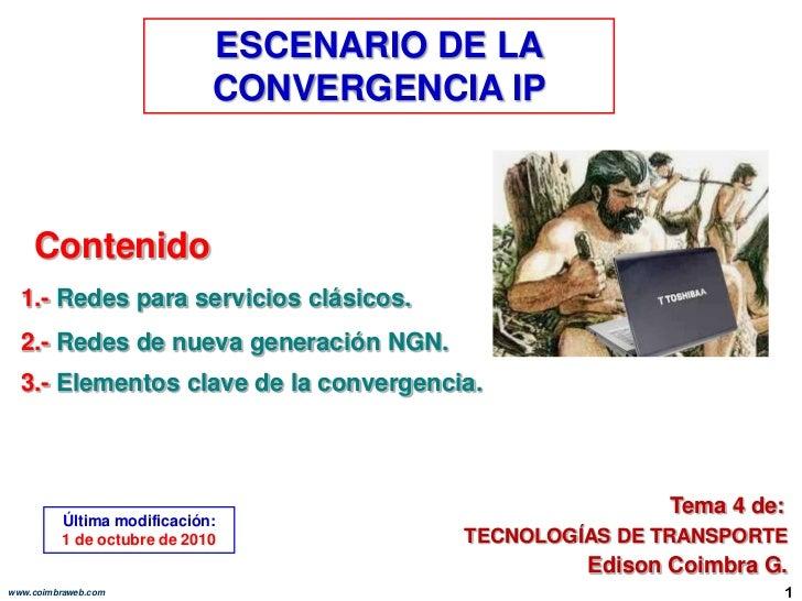 ESCENARIO DE LA CONVERGENCIA IP<br />Contenido<br />1.- Redes para servicios clásicos.<br />2.- Redes de nueva generación ...