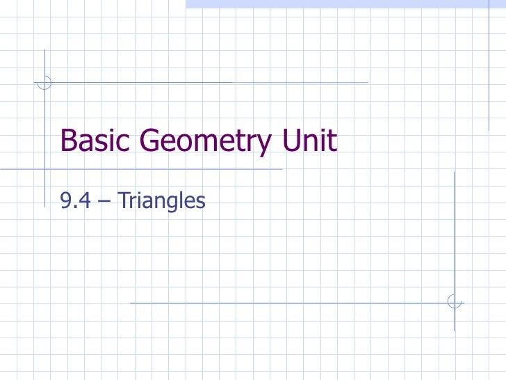 Basic Geometry Unit 9.4 – Triangles
