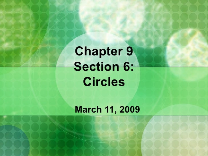 Chapter 9 Section 6: Circles March 11, 2009