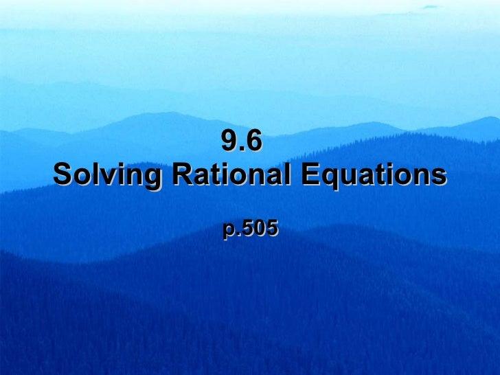 9.6  Solving Rational Equations p.505