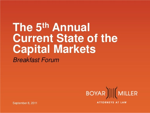 The 5th Annual Current State of the Capital Markets Breakfast Forum September 8, 2011