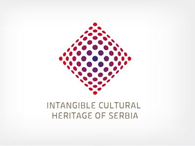Implementation of the Convention for the Safeguarding of the Intangible Cultural Heritage in the Republic of Serbia Limass...