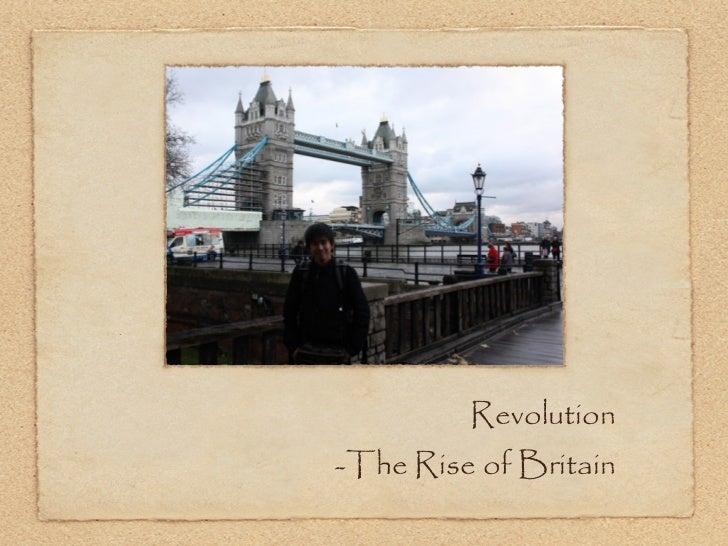 Revolution-The Rise of Britain