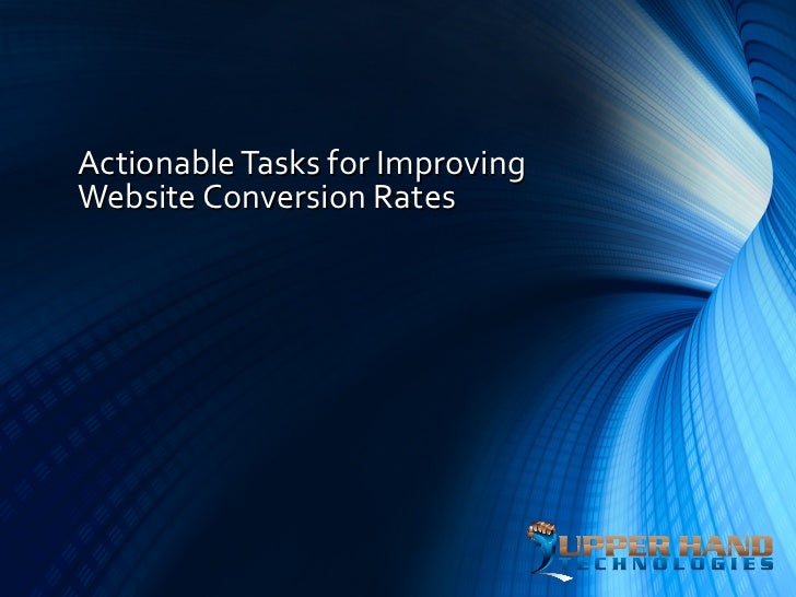 Actionable Tasks for ImprovingWebsite Conversion Rates