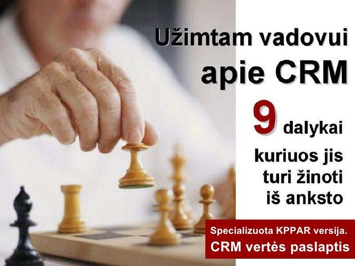 Specializuota KPPAR versija.  CRM vertės paslaptis