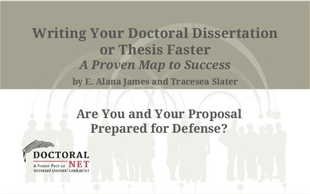 Writing Your Doctoral Dissertation or Thesis Faster A Proven Map to Success by E. Alana James and Tracesea Slater Are You ...