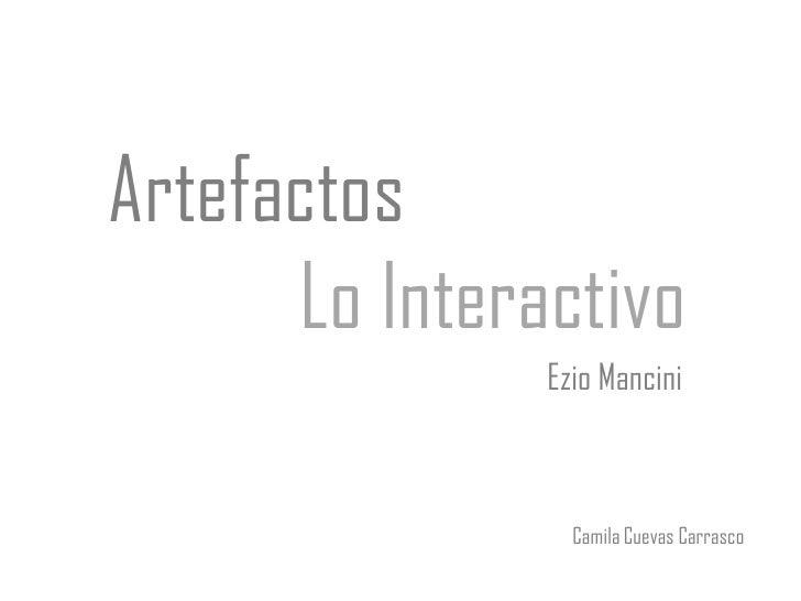 Artefactos      Lo Interactivo               Ezio Mancini                 Camila Cuevas Carrasco