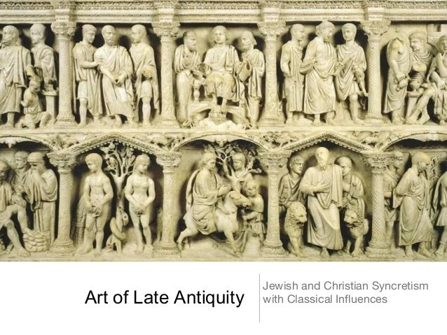 Jewish and Christian SyncretismArt of Late Antiquity   with Classical Influences