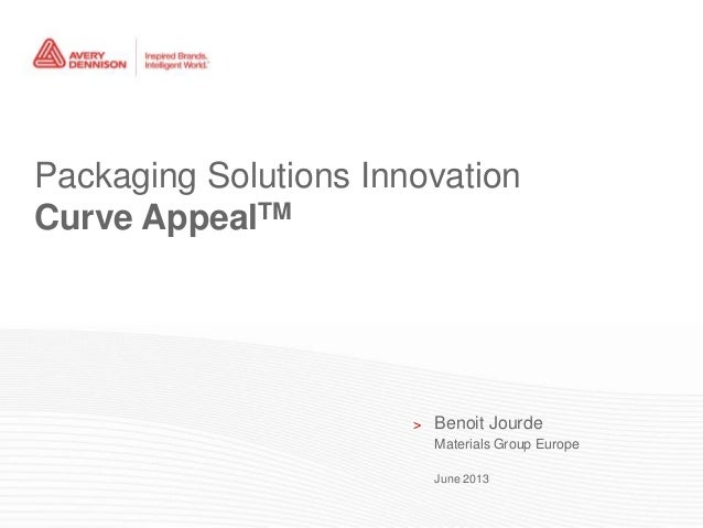 1 | LPM-E Confidential—For Internal Use OnlyPackaging Solutions InnovationCurve AppealTM> Benoit JourdeMaterials Group Eur...