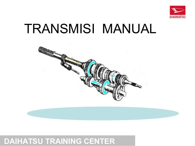 TRANSMISI MANUALDAIHATSU TRAINING CENTER