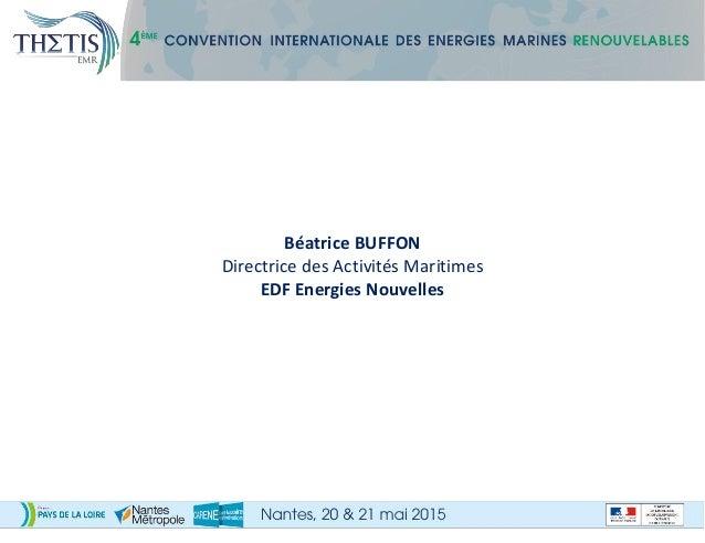 Béatrice BUFFON Directrice des Activités Maritimes EDF Energies Nouvelles