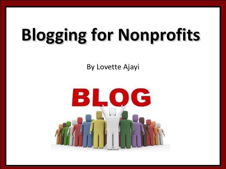 Blogging for Nonprofits        By Lovette Ajayi