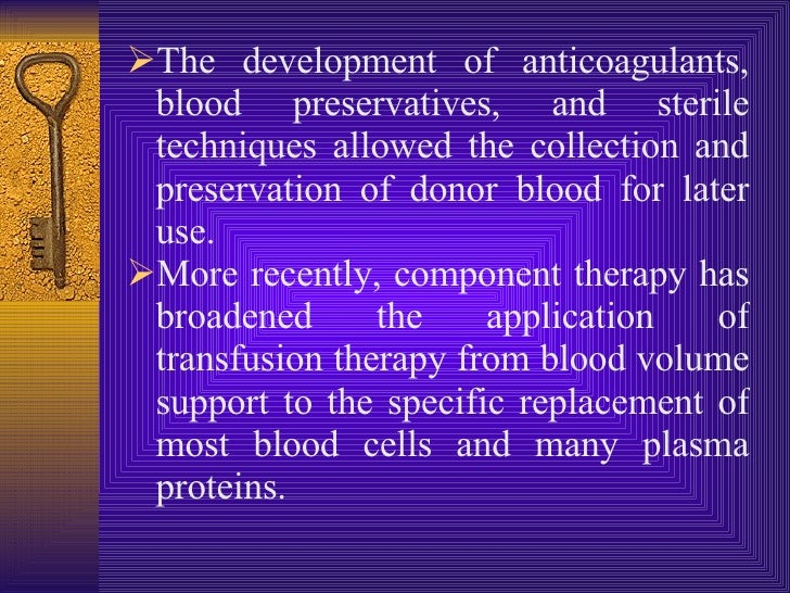 blood and blood component therapy in Read blood and blood component therapy in neonates, indian journal of pediatrics on deepdyve, the largest online rental service for scholarly research with.