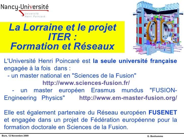 La Lorraine et le projet ITER : Formation et Réseaux L'Université Henri Poincaré est  la seule université française  engag...