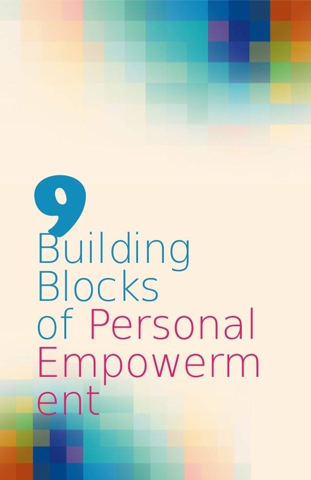 9 Building  Blocks of Personal Empowerm ent