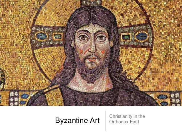 Christianity in theByzantine Art   Orthodox East