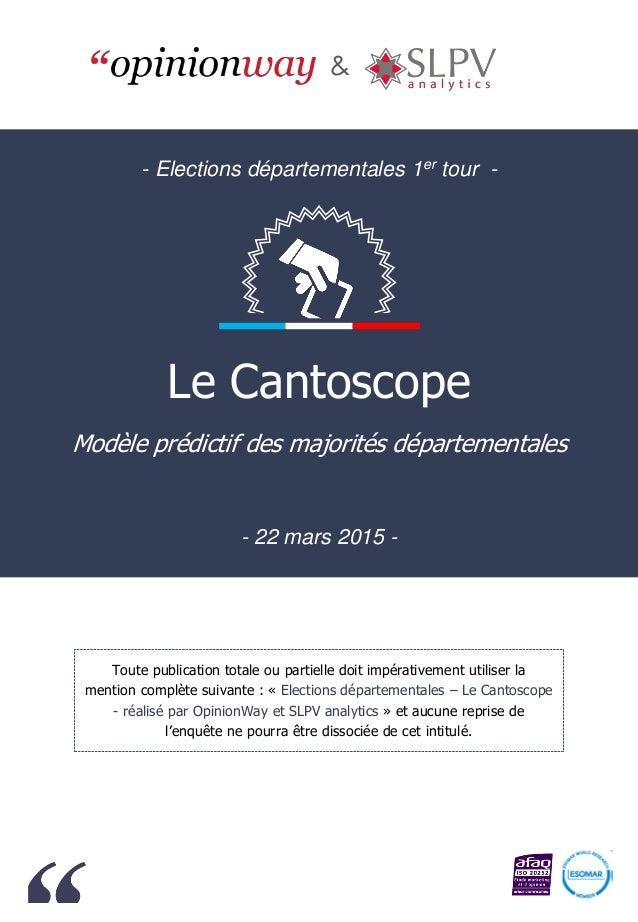 Modèle prédictif des majorités départementales - 22 mars 2015 - & Toute publication totale ou partielle doit impérativemen...