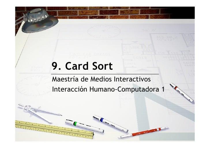 9. Card Sort Maestría de Medios Interactivos Interacción Humano-Computadora 1