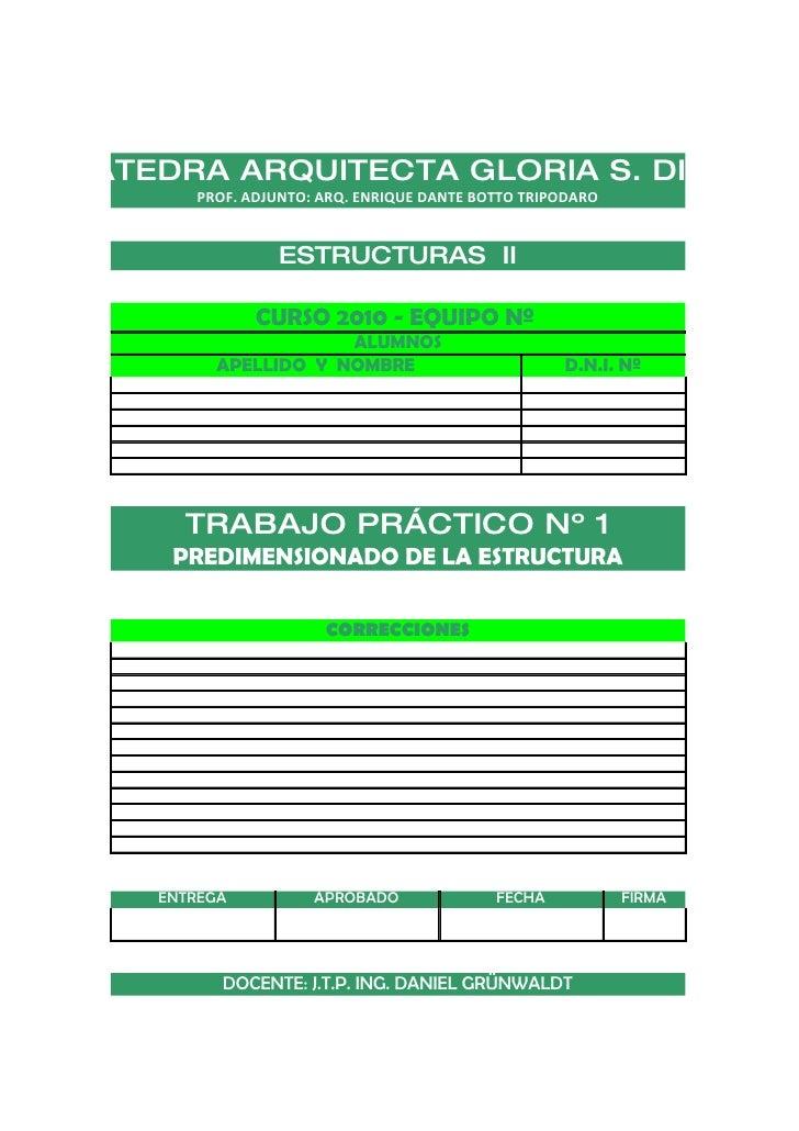 CÁTEDRA ARQUITECTA GLORIA S. DIEZ        PROF. ADJUNTO: ARQ. ENRIQUE DANTE BOTTO TRIPODARO                   ESTRUCTURAS I...