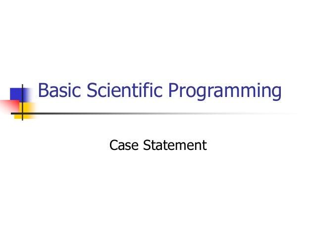 Basic Scientific Programming Case Statement
