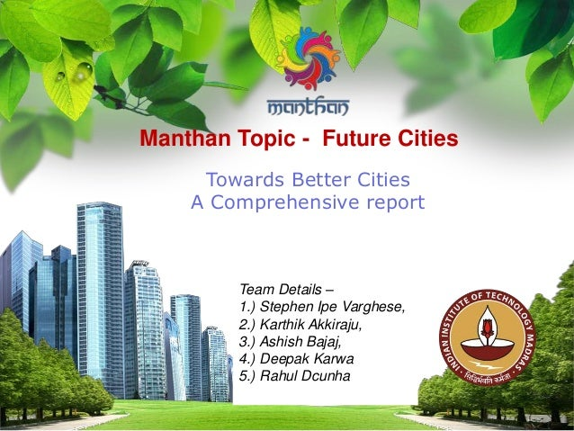 L/O/G/O Manthan Topic - Future Cities Towards Better Cities A Comprehensive report Team Details – 1.) Stephen Ipe Varghese...