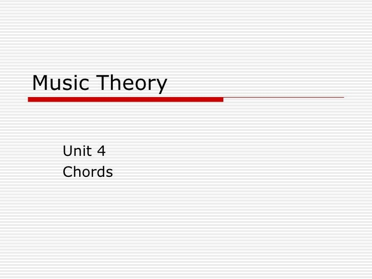 Music Theory Unit 4 Chords